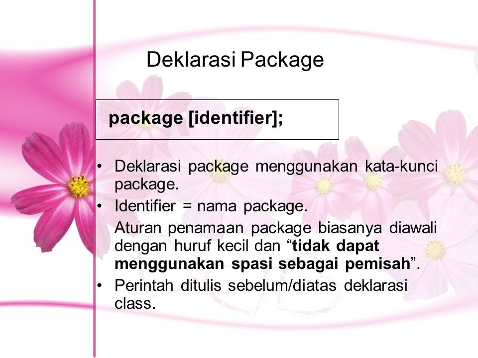 Deklarasi Package package [identifier];